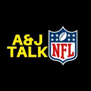 A&J Talk NFL