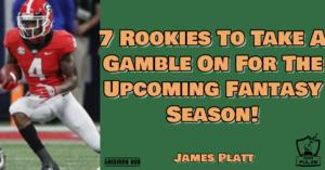 7 Rookies Fantasy