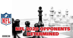 NFL 2020 OPPONENTS DETERMINED