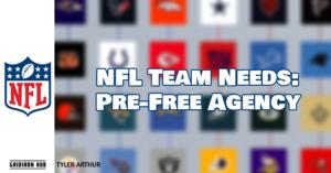 NFL Team Needs_ Pre-Free Agency