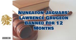 Nuneaton Jaguars' Lawrence Grugeon Banned For 12 Months