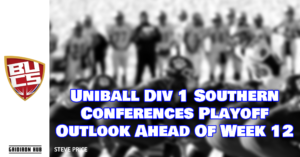 Uniball Div 1 Southern Conferences Playoff Outlook Ahead Of Week 12