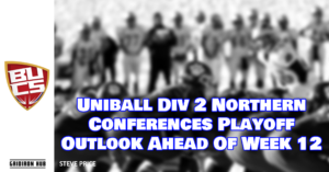 Uniball Div 2 Northern Conferences Playoff Outlook Ahead Of Week 12