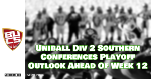 Uniball Div 2 Southern Conferences Playoff Outlook Ahead Of Week 12