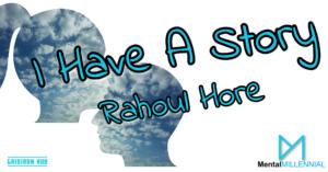 I have a story - Rahoul Hore