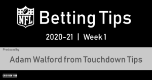 Bet Tips - Adam - 20-21 Wk 1