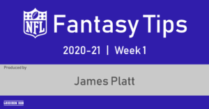 Fant Tips - James - 20-21 Wk1