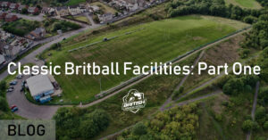 Classic Britball Facilities_ Part One