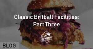 Classic Britball Facilities_ Part Three
