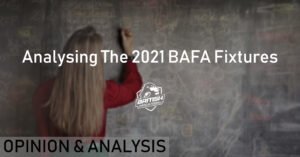 Analysing The 2021 BAFA Fixtures