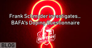Frank Schmyder investigates… BAFA's Doping Questionnaire