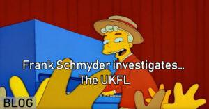 Frank Schmyder investigates… The UKFL