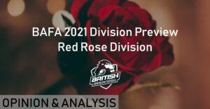 BAFA 2021 Division Preview - Red Rose Division