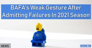 BAFA's Weak Gesture After Admitting Failures In 2021 Season