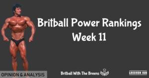 Britball Power Rankings Week 11