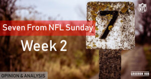 Seven From NFL Sunday -21w2