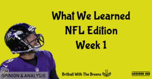 What We Learned NFL Edition Week 1